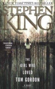 """""""The Girl Who Loved Tom Gordon"""" -- Stephen King"""