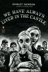 """We Have Always Lived in the Castle"" -- Shirley Jackson"