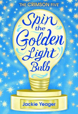 SPIN THE GOLDEN LIGHT BULB, by Jackie Yeager.jpg