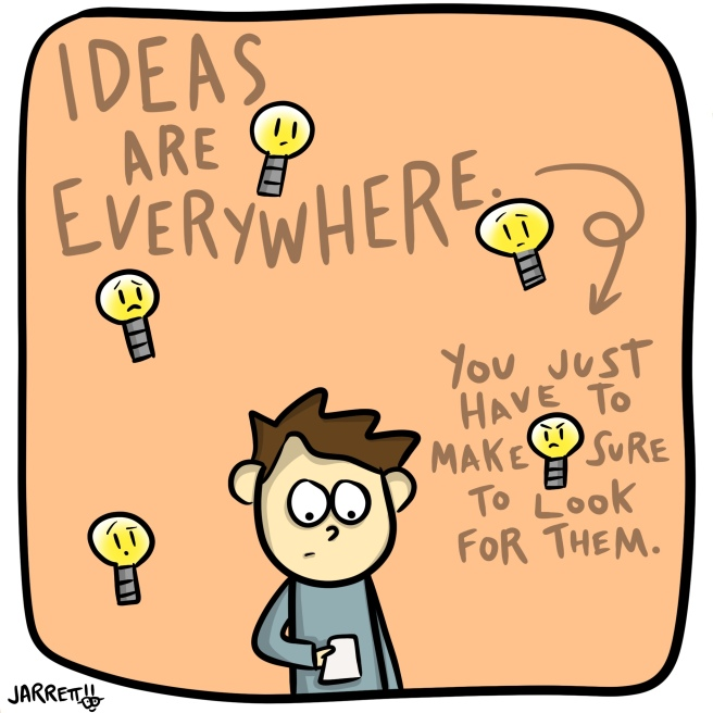 ideas are everywhere